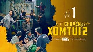 CHUYỆN XÓM TUI PHẦN 2 | TẬP 1 | NSUT Phi Điểu, Đào Anh Tuấn, Thu Trang, Tiến Luật, Lê Giang,...