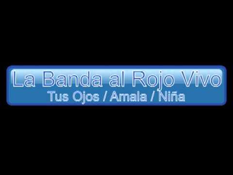 La Banda al Rojo Vivo - Tus ojos / Amala / Niña
