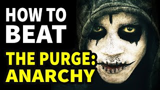 How To Beat The Purge Anarchy