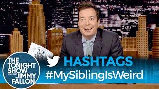 Hashtags: #MySiblingIsWeird