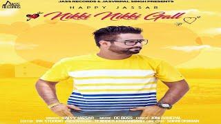 Nikki Nikki Gall – Happy Jassar Punjabi Video Download New Video HD