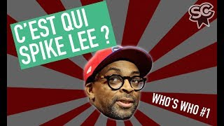 C'EST QUI SPIKE LEE ? - WHO'S WHO #1