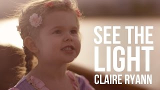 See the Light (Tangled Lantern Song) - 3-Year-Old Claire Ryann and Dad