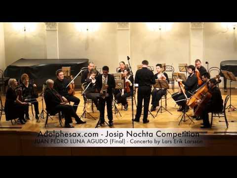 Josip Nochta Competition JUAN PEDRO LUNA AGUDO Final Concerto by Lars Erik Larsson