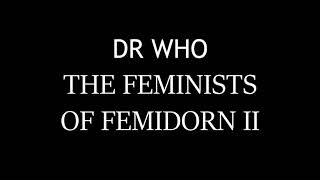 Dr Who Christmas Day Special - The Feminists of Femidorn II