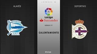 Calentamiento Alavés vs Deportivo