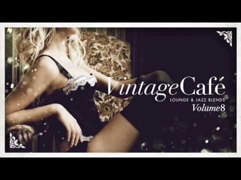 Vintage Café Vol 8 - The New 2017 Vintage Music Success - Full Album