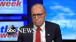 Trump 'felt he had to take action' on coronavirus relief: Kudlow | ABC News