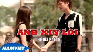 Anh Xin Lỗi - Hồ Gia Khánh [MV HD OFFICIAL]