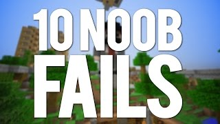 Minecraft: 10 Noob Fails and Mistakes!