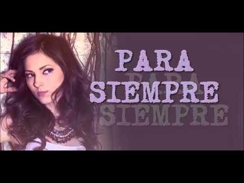 Paty Cantu - Para Siempre (Letra)