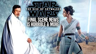 The Rise Of Skywalker Final Scene News Is Horrible! (Star Wars Episode 9)