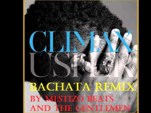 Usher- Climax (Mestizo Beats Bachata Remix)