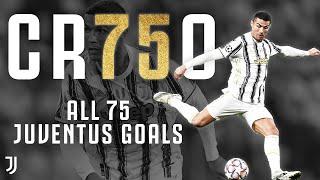 750 CAREER GOALS | 75 JUVENTUS GOALS FOR CRISTIANO RONALDO | #CR750