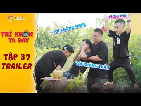 Trí khôn ta đây|Trailer tập 37: Xuân Tiến tỏ thái độ với Lạc Hoàng Long khi phải liên tục nhảy sông