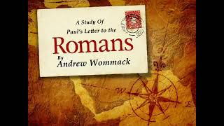 Pauls Letter To The Romans A Study By Andrew Wommack Part 1