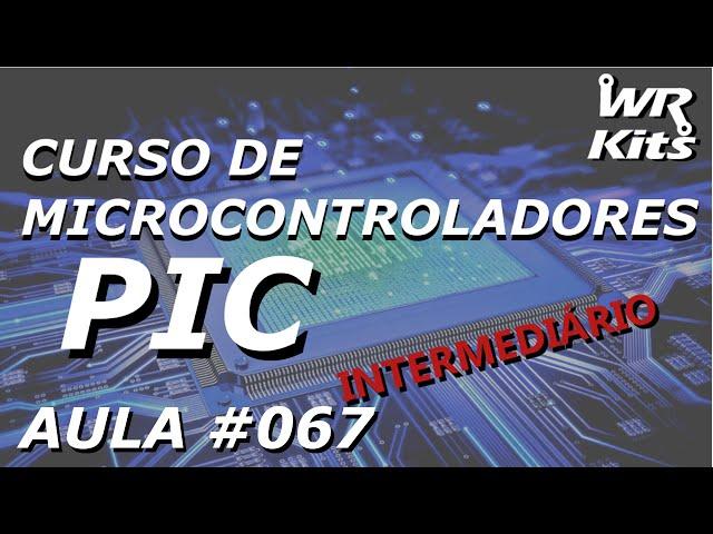 IDEIA PARA RELÓGIO DESPERTADOR | Curso de PIC #067