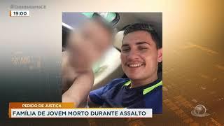 Família de jovem morto durante assalto pede justiça | Cidade Alerta CE
