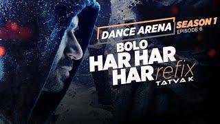 Bolo Har Har Har – Dance Arena