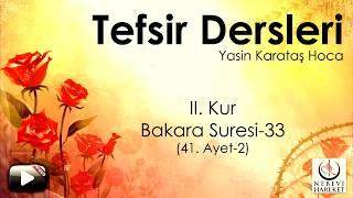 002 Bakara Suresi II. Kur 041. Ayetin Tefsiri-2 (Yasin Karataş Hoca)