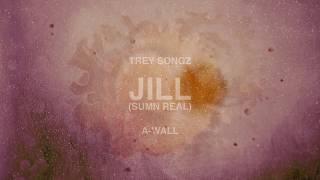 Trey Songz - Jill (Sumn Real) [Official Audio]