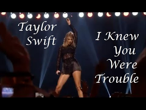Taylor Swift - I Knew You Were Trouble (multi live)