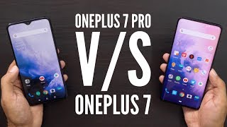 OnePlus 7 Vs OnePlus 7 Pro Which is better for You