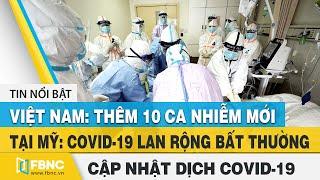 Tin tức Covid-19 hôm nay (virus Corona) 4/8 | Việt Nam ghi nhận thêm 10 ca nhiễm mới | FBNC