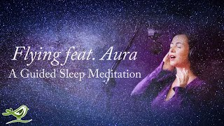 Guided Meditation with 'Aura' for Deep Sleep - Fly Through Space with Relaxing Sleep Music