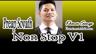 Non Stop Preap Sovath Khmer Love Songs Collection
