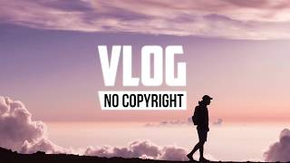 TOP 6 Vlog NoCopyRight Music [ RELAX MUSIC ]