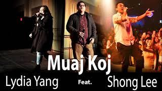 Muaj Koj (feat. Lydia Yang & Shong Lee)