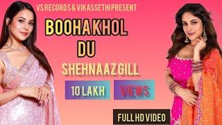 Booha Khol Du – Shehnaz Gill – Satti Lohakhera Video HD