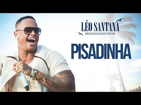 Léo Santana | Pisadinha (Clipe Oficial) DVD #BaileDaSantinha