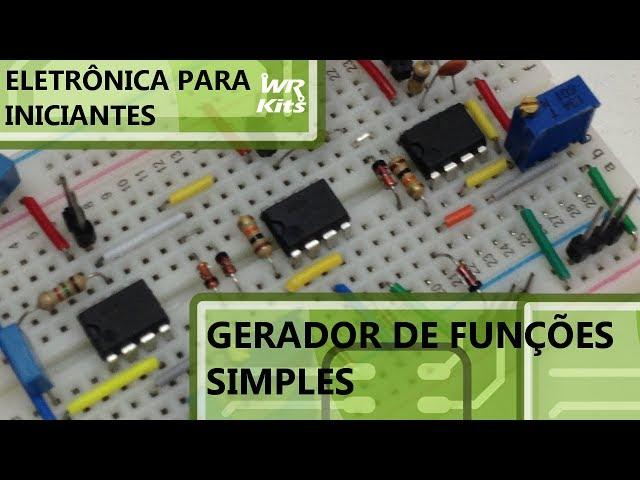 GERADOR DE FUNÇÕES SIMPLES | Eletrônica para Iniciantes #069