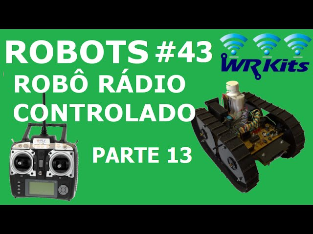 ROBÔ RÁDIO CONTROLADO (13/20) | Robots #43