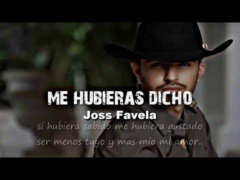 Joss Favela - Me Hubieras Dicho LETRA