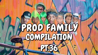 PROD FAMILY | COMPILATION 36 - PROD.OG | VIRAL TIKTOKS | COMEDY FUNNY THRILL | 2020 SERIES
