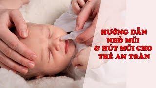 Kinh nghiệm hay cho mẹ   Hướng dẫn nhỏ mũi và hút mũi cho trẻ an toàn tại nhà