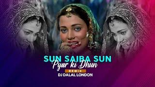 Sun Saiba Sun Pyar ki Dhun (Remix) – DJ Dalal