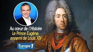 Au cœur de l'histoire: Le Prince Eugène, ennemi de Louis XIV (Franck Ferrand)