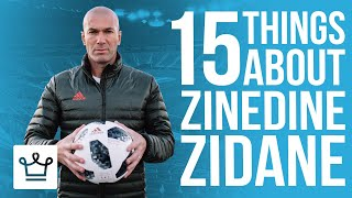 15 Things You Didn't Know About Zinedine Zidane
