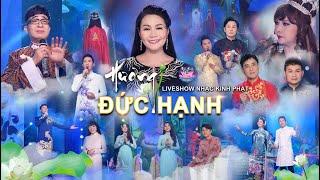 Liveshow NHẠC KINH PHẬT | HƯƠNG ĐỨC HẠNH | Ngọc Huyền [Official MV]