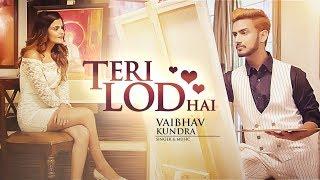 Teri Lod Hai – Vaibhav Kundra