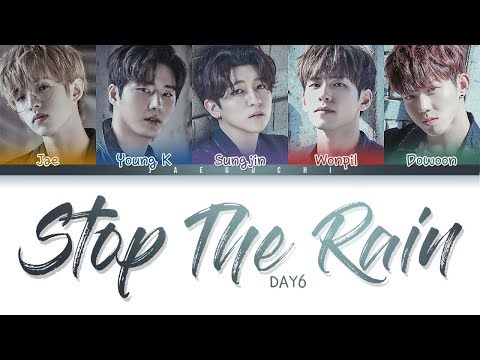 DAY6 - 'STOP THE RAIN' LYRICS (Color Coded Eng/Rom/Han)