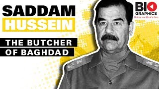 Saddam Hussein Biography: The Butcher of Baghdad
