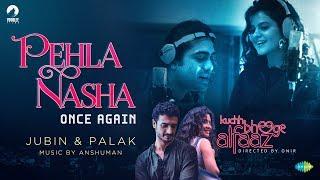 Pehla Nasha Once Again – Kuchh Bheege Alfaaz
