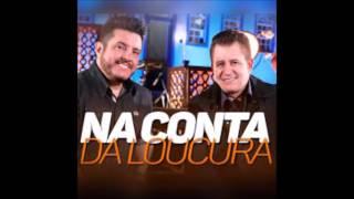Bruno e Marrone - Na Conta Da Loucura (+ Download da Música)