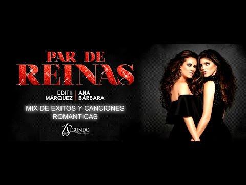 Edith Márquez y Ana Bárbara Mix de Éxitos y Canciones Románticas