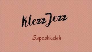 KlezzJezz - KlezzJezz - Saposhkeleh